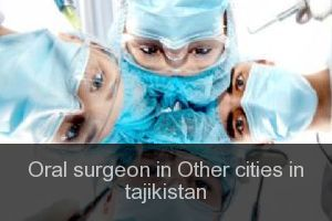 Oral surgeon in Other cities in tajikistan